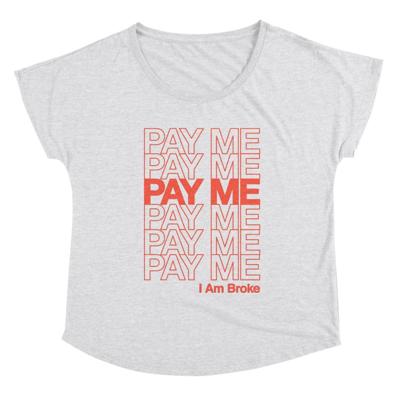 Pay Me Women's Scoop Neck by Luis Romero