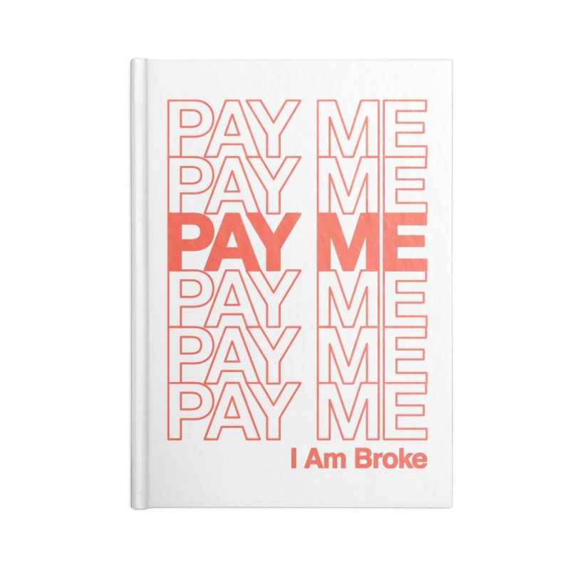 Pay Me Accessories Lined Journal Notebook by Luis Romero