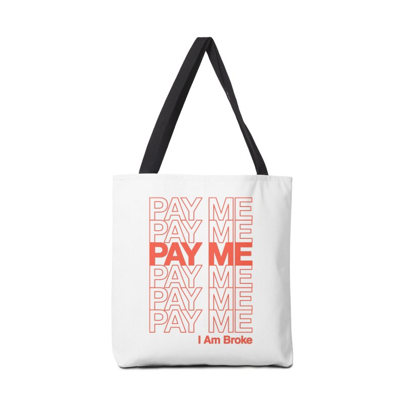 Pay Me Accessories Tote Bag Bag by Luis Romero