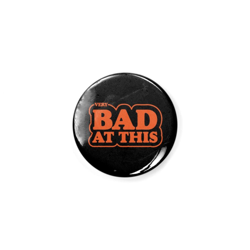 (Very) Bad at This Accessories Button by Luis Romero