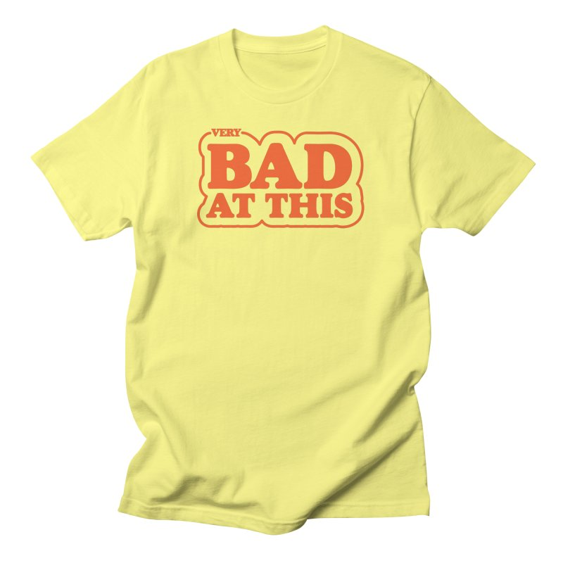 (Very) Bad at This Men's T-Shirt by Luis Romero