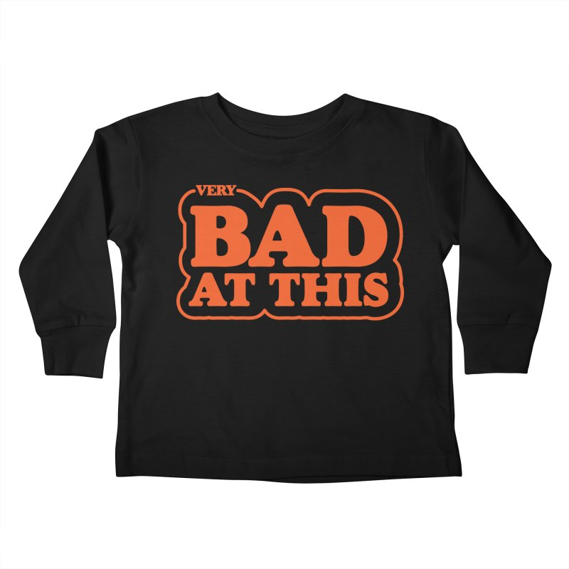 (Very) Bad at This Kids Toddler Longsleeve T-Shirt by Luis Romero