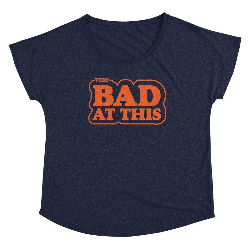 (Very) Bad at This Women's Scoop Neck by Luis Romero