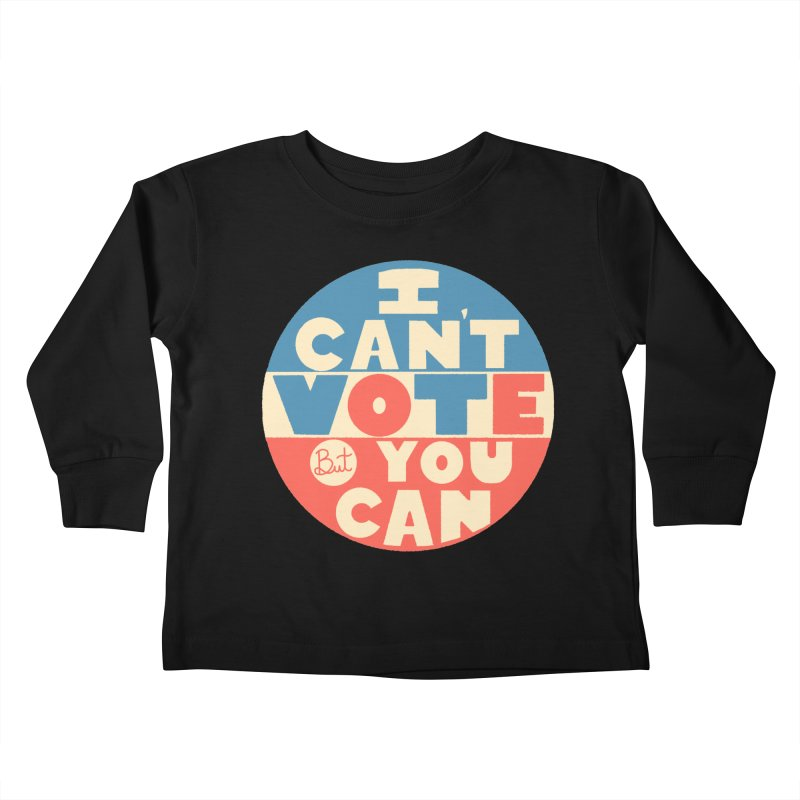 I Can't Vote Kids Toddler Longsleeve T-Shirt by Luis Romero