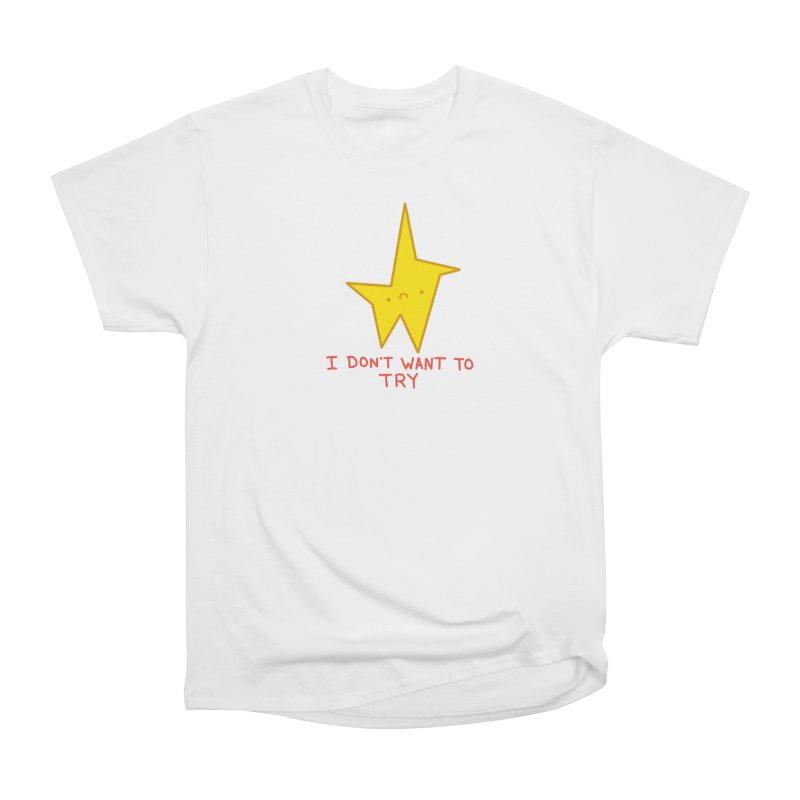 I Don't Want To Try Women's T-Shirt by Luis Romero