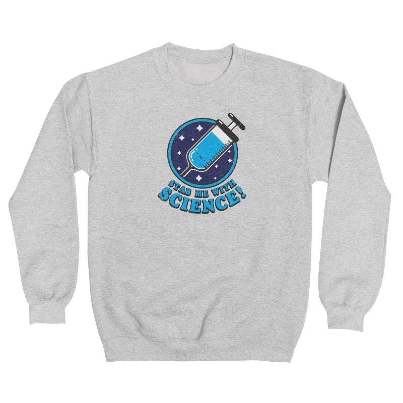 Stab Me With Science Men's Sweatshirt by Luis Romero