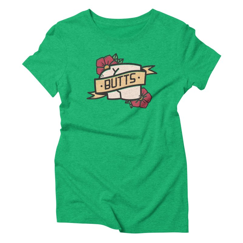 Butts Women's Triblend T-Shirt by Luis Romero Shop