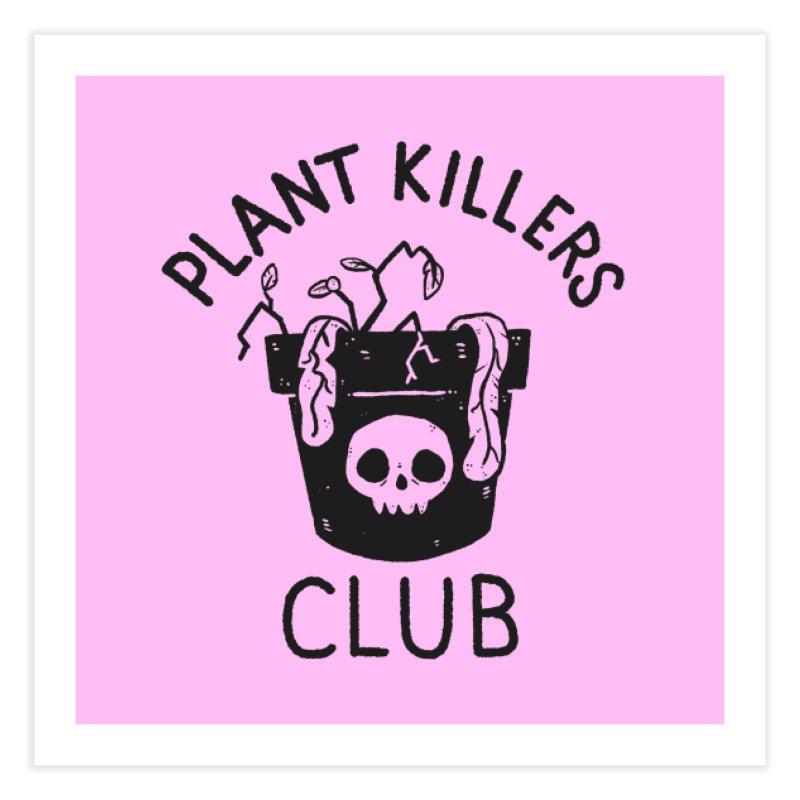 Plant Killers Club Home Fine Art Print by Luis Romero Shop