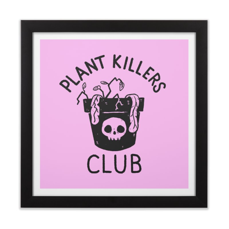 Plant Killers Club Home Framed Fine Art Print by Luis Romero Shop