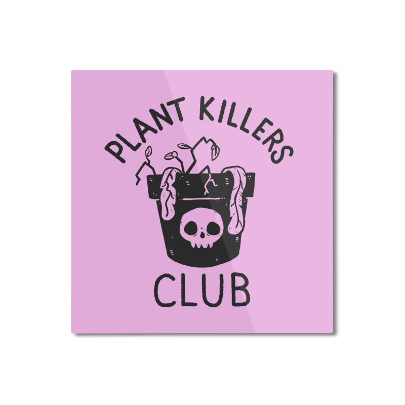 Plant Killers Club Home Mounted Aluminum Print by Luis Romero