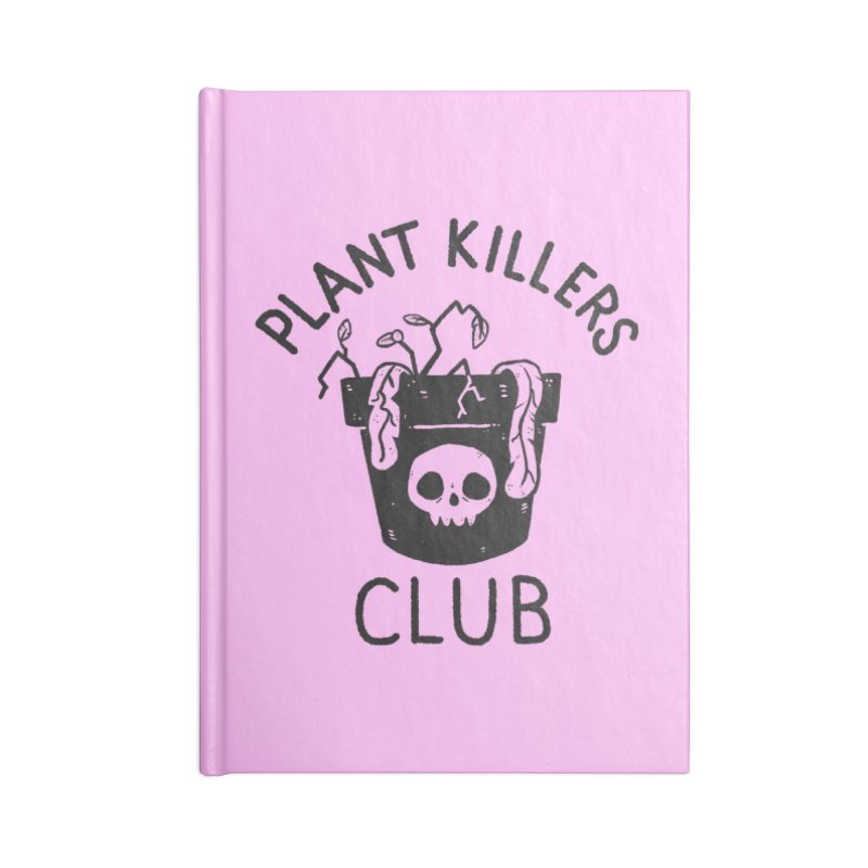 Plant Killers Club Accessories Blank Journal Notebook by Luis Romero Shop