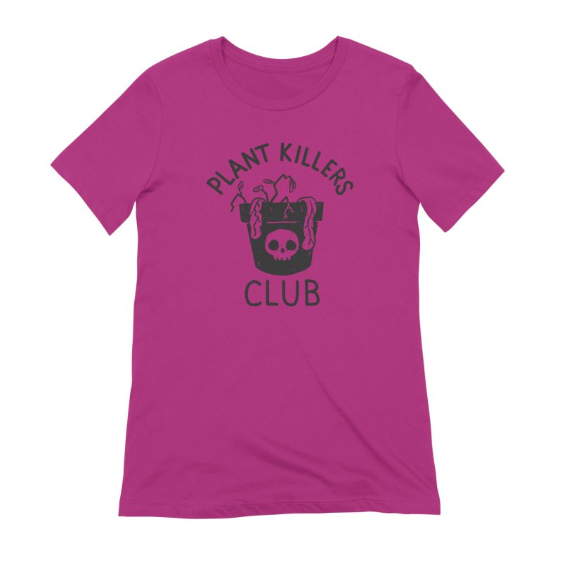 Plant Killers Club Women's Extra Soft T-Shirt by Luis Romero Shop