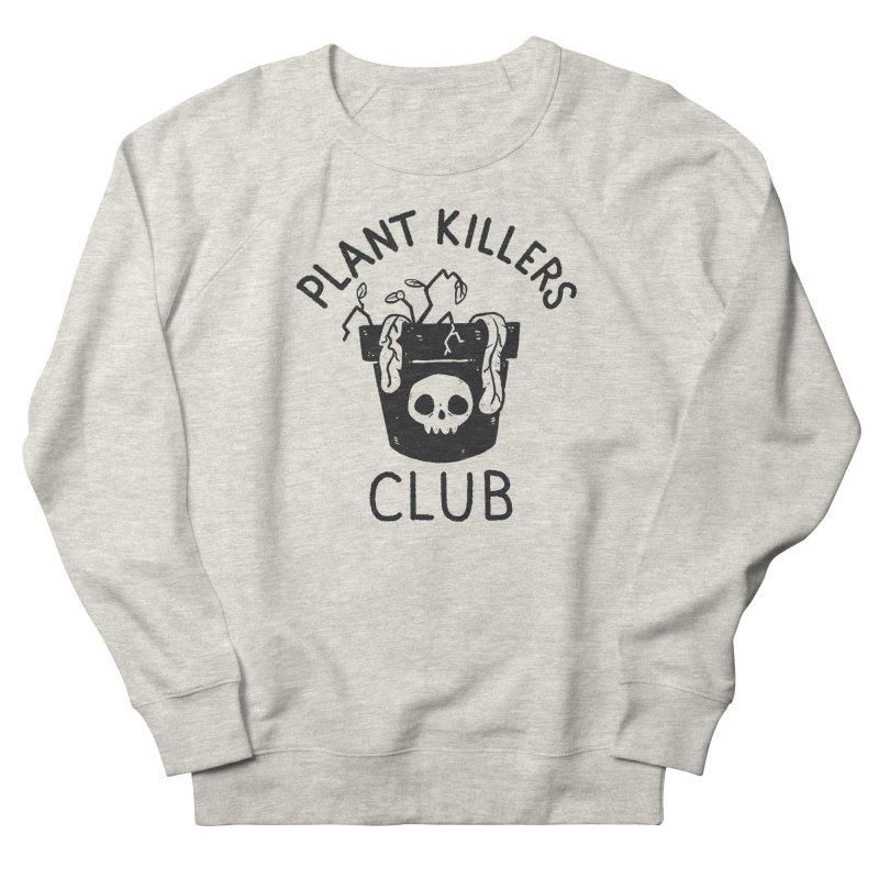 Plant Killers Club Men's French Terry Sweatshirt by Luis Romero Shop