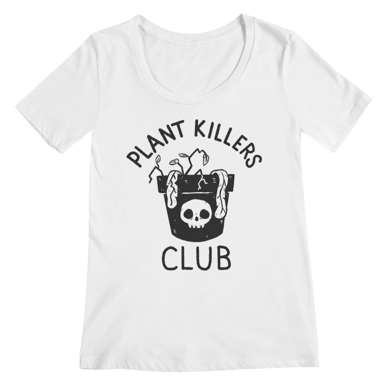 Plant Killers Club Women's Regular Scoop Neck by Luis Romero Shop