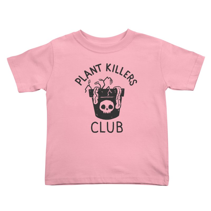Plant Killers Club Kids Toddler T-Shirt by Luis Romero