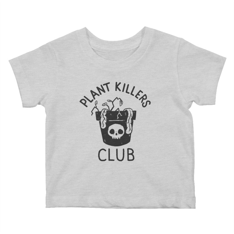 Plant Killers Club Kids Baby T-Shirt by Luis Romero Shop