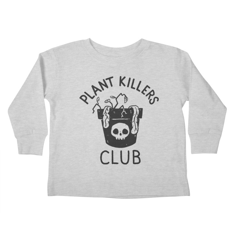 Plant Killers Club Kids Toddler Longsleeve T-Shirt by Luis Romero Shop