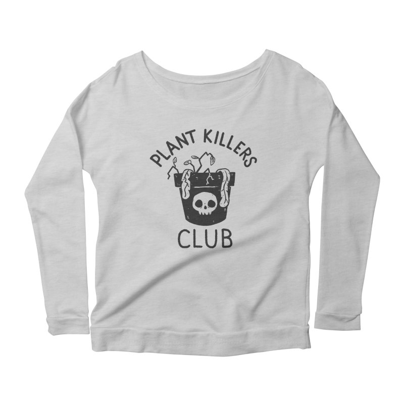 Plant Killers Club Women's Scoop Neck Longsleeve T-Shirt by Luis Romero Shop