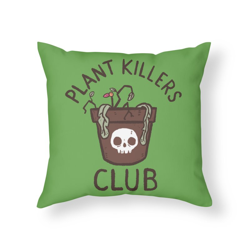 Plant Killers Club (Color) Home Throw Pillow by Luis Romero Shop