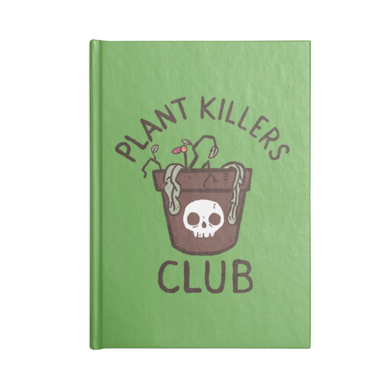 Plant Killers Club (Color) Accessories Lined Journal Notebook by Luis Romero Shop