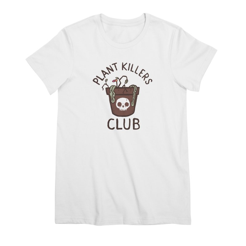 Plant Killers Club (Color) Women's Premium T-Shirt by Luis Romero Shop