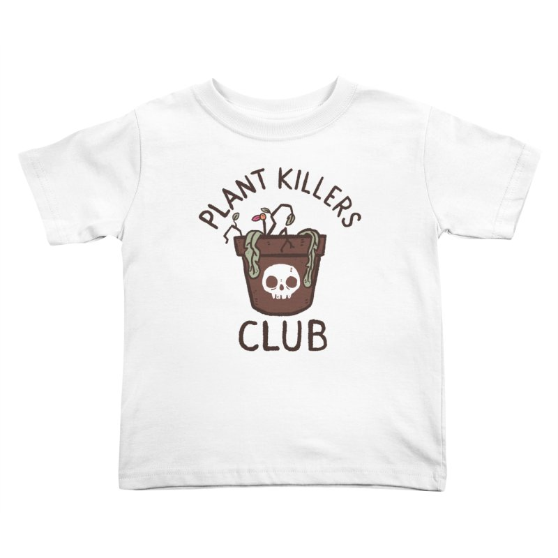 Plant Killers Club (Color) Kids Toddler T-Shirt by Luis Romero Shop