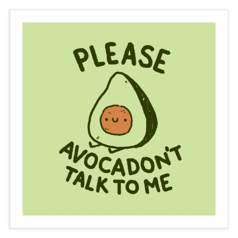 Avocadon't Home Fine Art Print by Luis Romero Shop