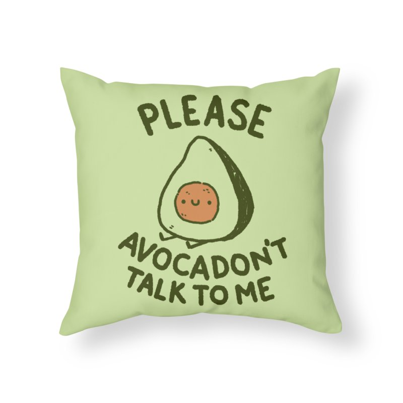 Avocadon't Home Throw Pillow by Luis Romero Shop