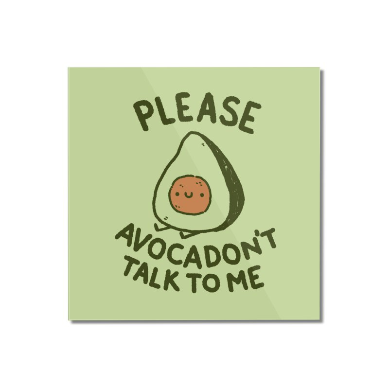 Avocadon't Home Mounted Acrylic Print by Luis Romero Shop