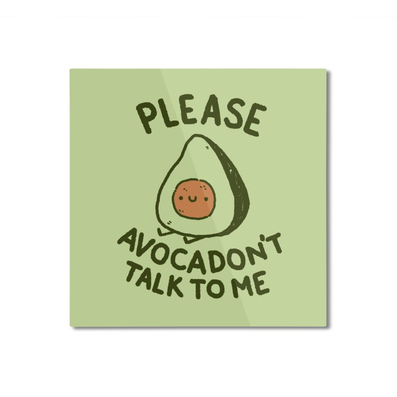 Avocadon't Home Mounted Aluminum Print by Luis Romero Shop