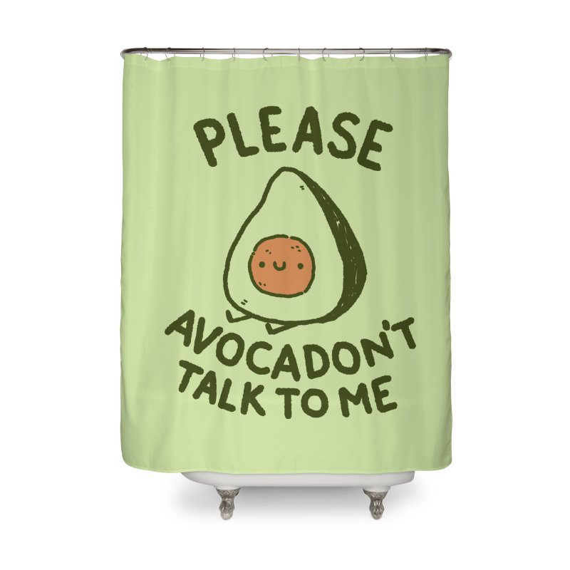 Avocadon't Home Shower Curtain by Luis Romero Shop