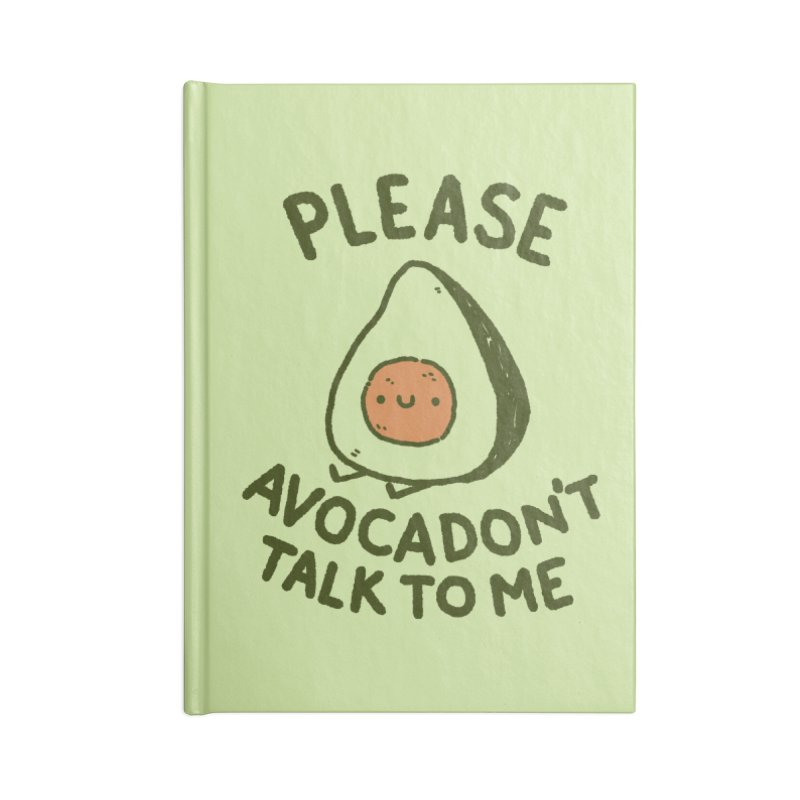 Avocadon't Accessories Lined Journal Notebook by Luis Romero Shop