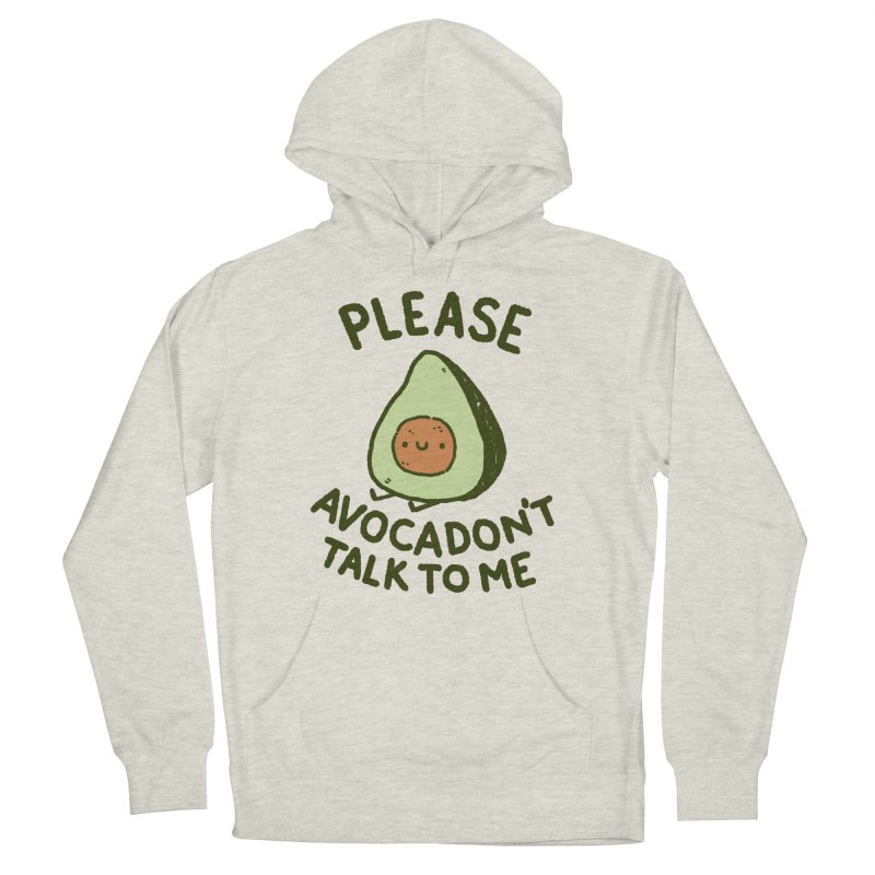 Avocadon't Men's French Terry Pullover Hoody by Luis Romero Shop