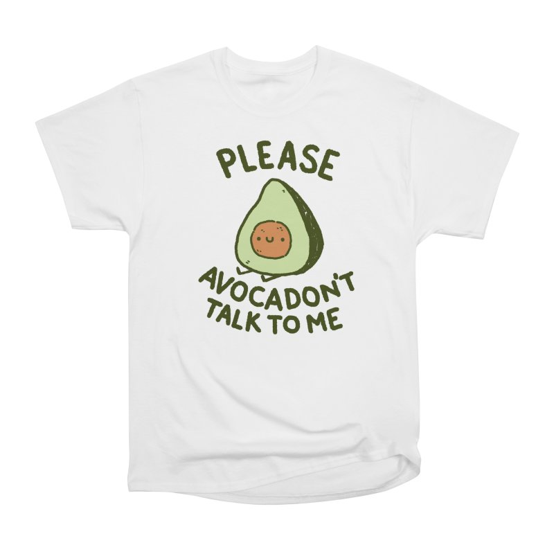 Avocadon't Women's Heavyweight Unisex T-Shirt by Luis Romero Shop