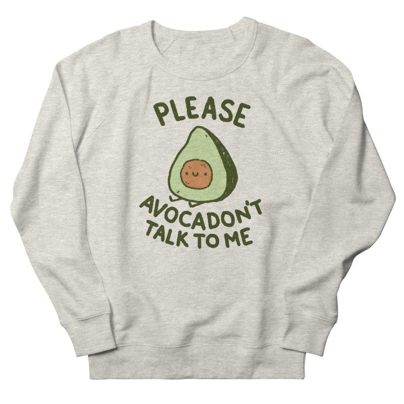 Avocadon't Men's French Terry Sweatshirt by Luis Romero Shop