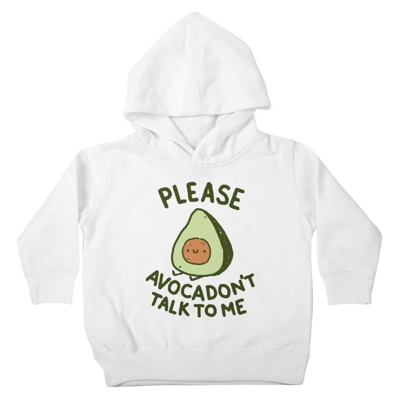 Avocadon't Kids Toddler Pullover Hoody by Luis Romero Shop