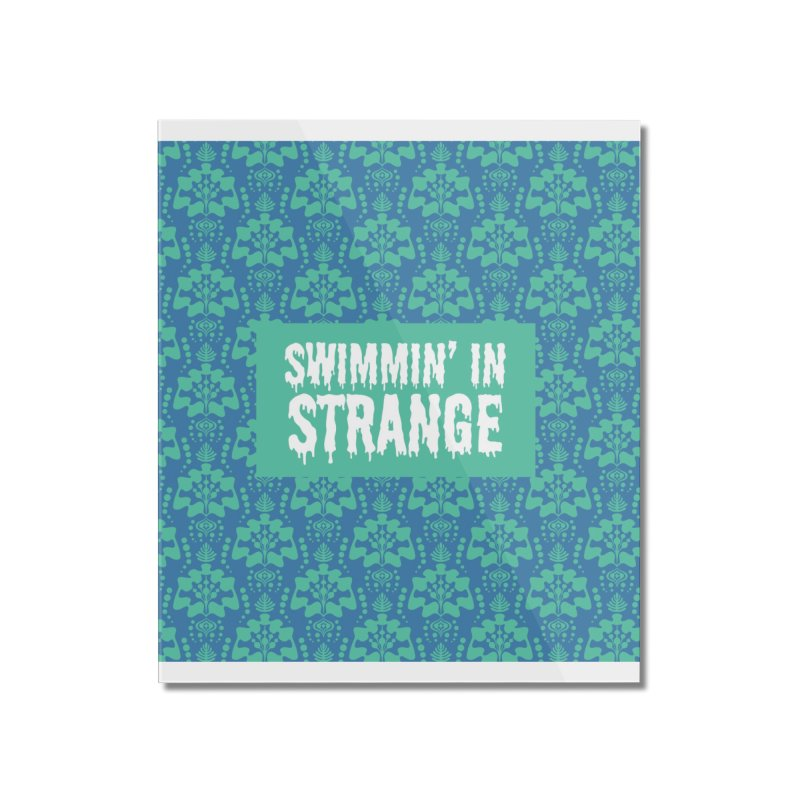 Swimmin' in Strange Home Mounted Acrylic Print by Lynell Ingram's Shop