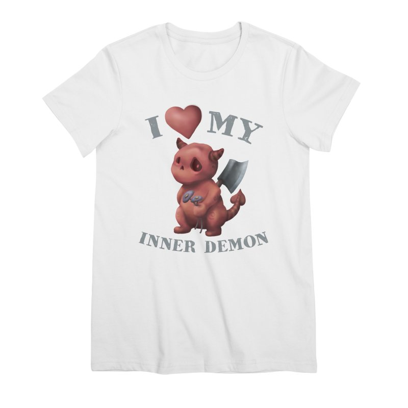 I Love My Inner Demon Women's Premium T-Shirt by Lynell Ingram's Shop