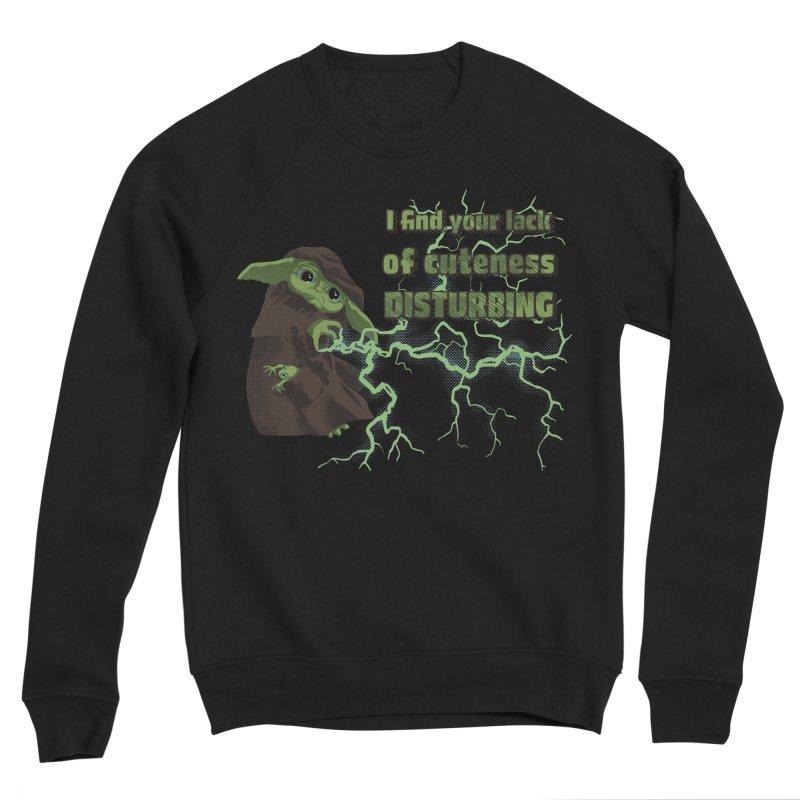 I Find Your Lack of Cuteness Disturbing Women's Sponge Fleece Sweatshirt by Lynell Ingram's Shop