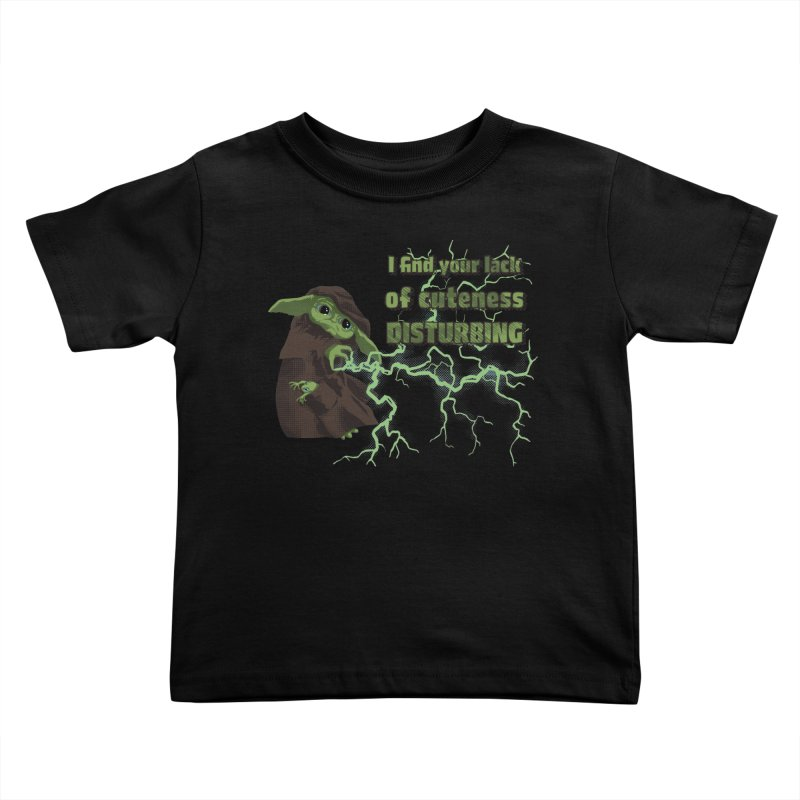 I Find Your Lack of Cuteness Disturbing Kids Toddler T-Shirt by Lynell Ingram's Shop