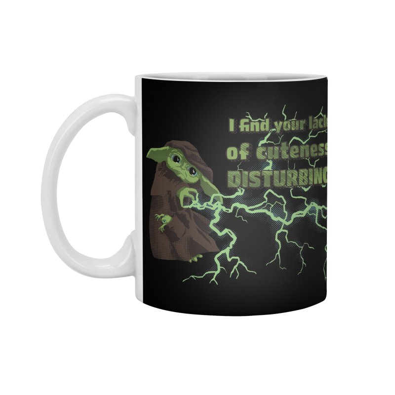 I Find Your Lack of Cuteness Disturbing Accessories Standard Mug by Lynell Ingram's Shop
