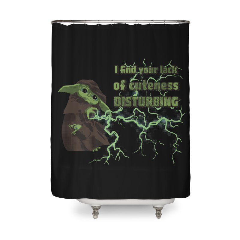 I Find Your Lack of Cuteness Disturbing Home Shower Curtain by Lynell Ingram's Shop