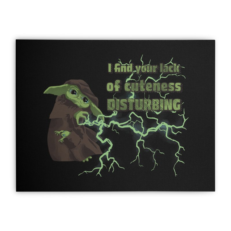 I Find Your Lack of Cuteness Disturbing Home Stretched Canvas by Lynell Ingram's Shop