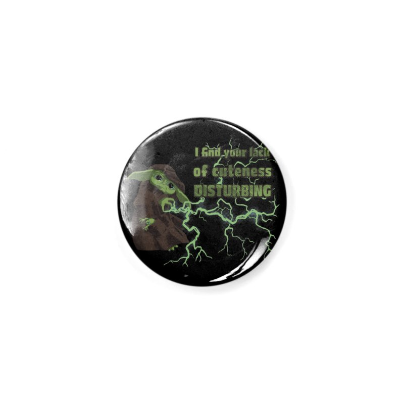 I Find Your Lack of Cuteness Disturbing Accessories Button by Lynell Ingram's Shop
