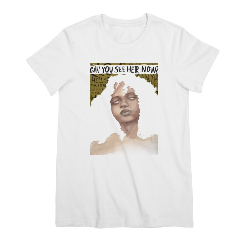 Can You See Her Now? Women's T-Shirt by Lynell Ingram's Shop