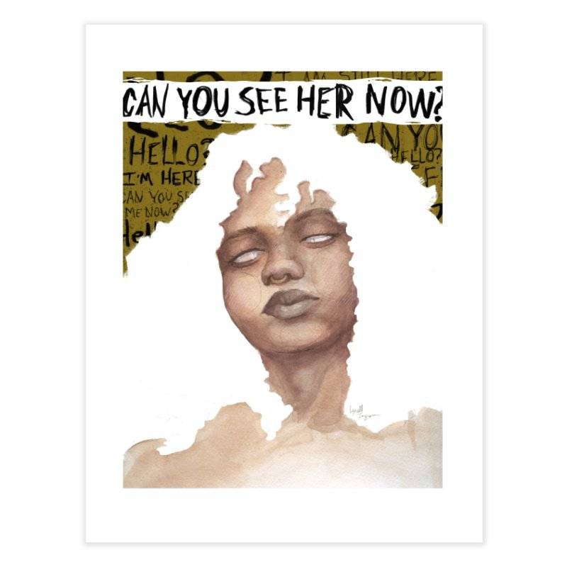 Can You See Her Now? Home Fine Art Print by Lynell Ingram's Shop