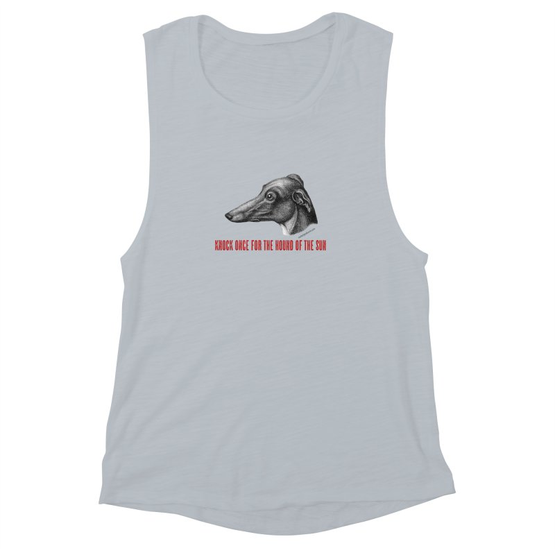 Hound of the Sun Women's Muscle Tank by mabelpodcast's Artist Shop