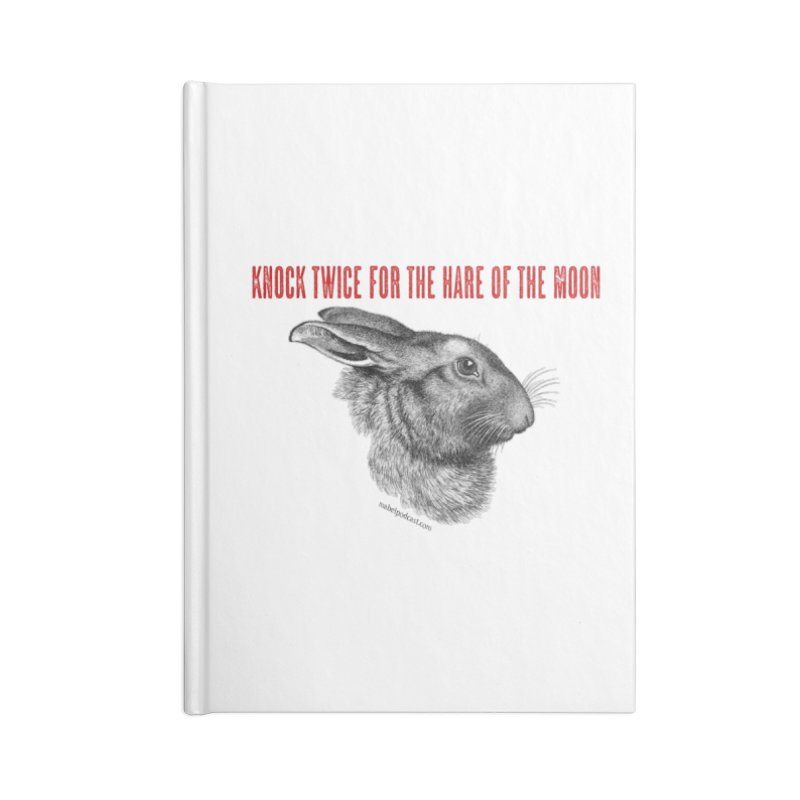 Hare of the Moon (white) Accessories Lined Journal Notebook by mabelpodcast's Artist Shop