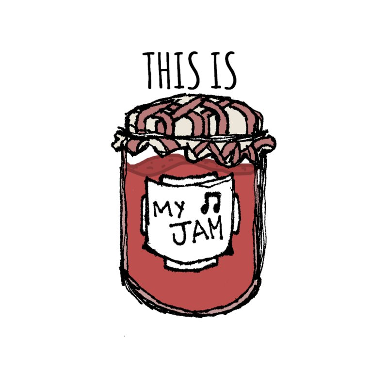 This is my jam by Macaronian