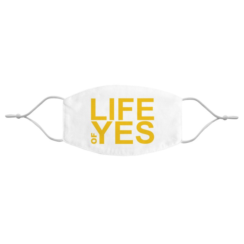 Life of Yes Accessories Face Mask by Mac & Cheese Productions Store